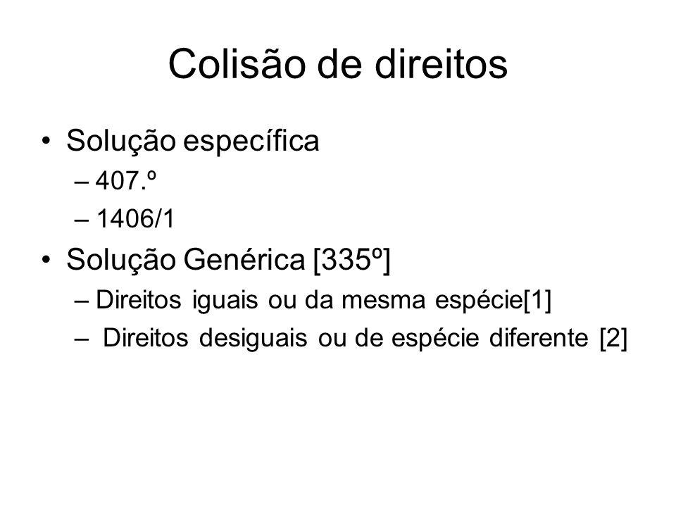 Colisão de direitos Solução específica Solução Genérica [335º] 407.º
